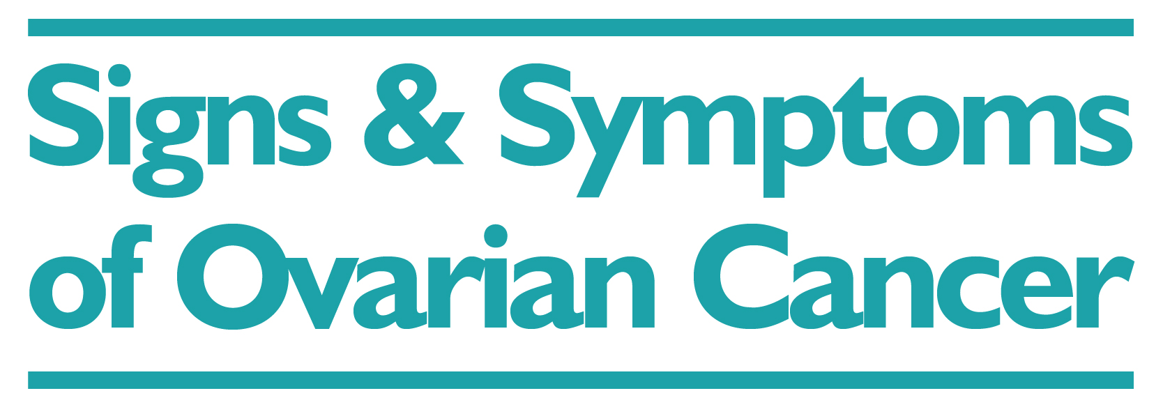 Signs and Symptoms - Ovarian Cancer - A Rack Card