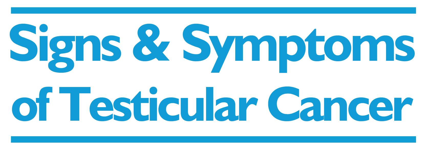Signs and Symptoms - Testicular Cancer - A Rack Card